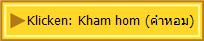 Klicken: Kham hom (คำหอม)